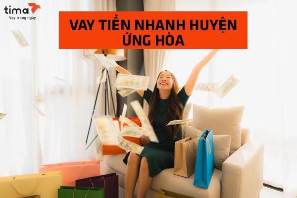 Vay tiền nhanh huyện Ứng Hòa qua Tima