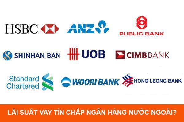 Lãi suất vay tín chấp Ngân hàng nước ngoài