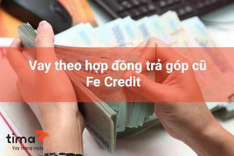 vay theo hợp đồng trả góp cũ Fe Credit