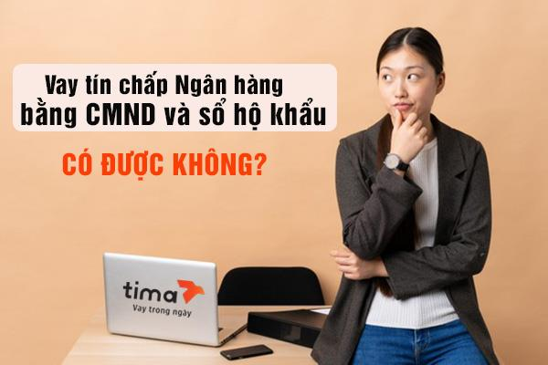 vay tín chấp Ngân hàng bằng CMND và sổ hộ khẩu