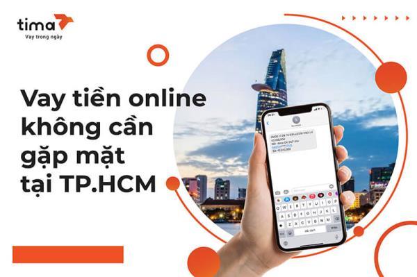 vay tiền online không cần gặp mặt tại TP.HCM